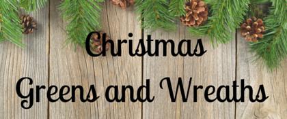 Christmas Greens and Wreaths