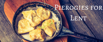 Pierogies for Lent